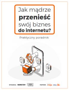"""Poradnik """"Jak mądrze przenieść swój biznes do internetu"""""""